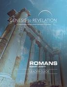 Genesis to Revelation: Romans Leader Guide