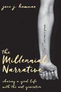 The Millennial Narrative