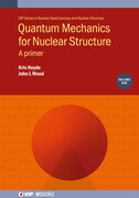 Quantum Mechanics for Nuclear Structure, Volume 1