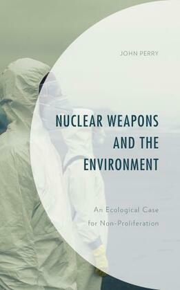 Nuclear Weapons and the Environment