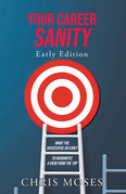 Your Career Sanity: Early Edition