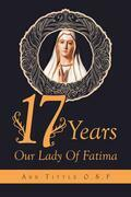 17 Years Our Lady Of Fatima