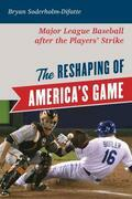 The Reshaping of America's Game