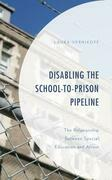 Disabling the School-to-Prison Pipeline