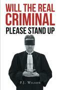 Will the Real Criminal Please Stand Up