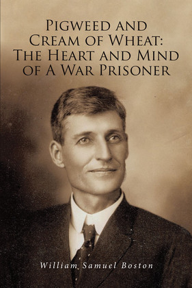 Pigweed and Cream of Wheat:The Heart and Mind of A War Prisoner