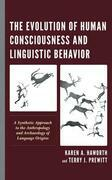 The Evolution of Human Consciousness and Linguistic Behavior