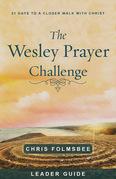 The Wesley Prayer Challenge Leader Guide