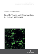 Family, Taboo and Communism in Poland, 1956-1989