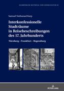 Interkonfessionelle Stadträume in Reisebeschreibungen des 17. Jahrhunderts