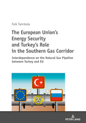 The European Unions Energy Security and Turkeys Role in the Southern Gas Corridor