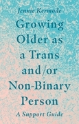 Growing Older as a Trans and/or Non-Binary Person