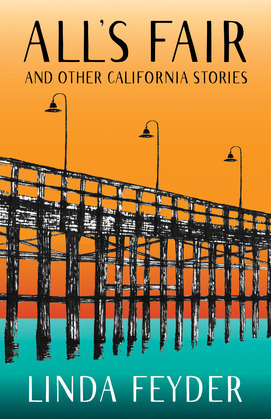 All's Fair and Other California Stories