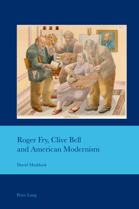 Roger Fry, Clive Bell and American Modernism