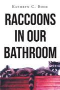 Raccoons in Our Bathroom