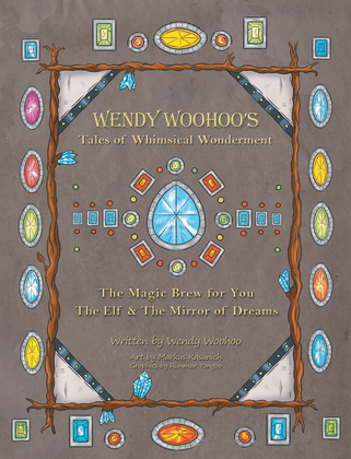 Wendy Woohoo's Tales of Whimsical Wonderment