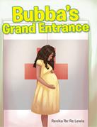 Bubba's Grand Entrance