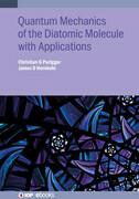 Quantum Mechanics of the Diatomic Molecule with Applications