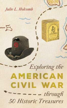 Exploring the American Civil War through 50 Historic Treasures