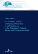 In Search of a Model for the Legal Protection of a Whistleblower in the Workplace in Poland. A legal and comparative study