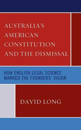 Australia's American Constitution and the Dismissal