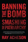 Banning the Bomb, Smashing the Patriarchy