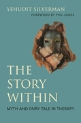 The Story Within - Myth and Fairy Tale in Therapy