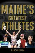 Maine's Greatest Athletes