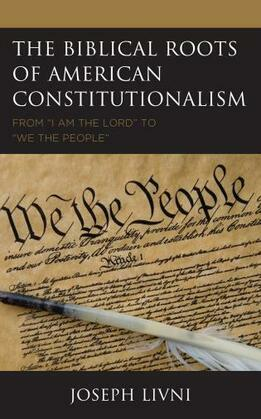 The Biblical Roots of American Constitutionalism