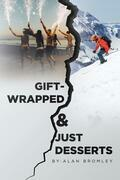Gift-Wrapped & Just Desserts