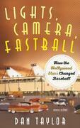 Lights, Camera, Fastball