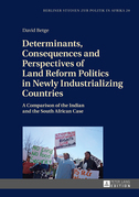 Determinants, Consequences and Perspectives of Land Reform Politics in Newly Industrializing Countries