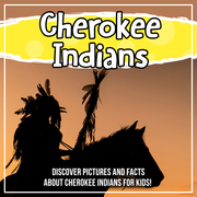 Cherokee Indians: Discover Pictures and Facts About Cherokee Indians For Kids!