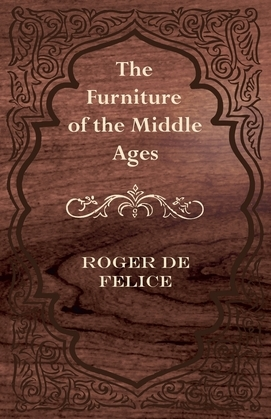 The Furniture of the Middle Ages