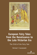 European Fairy Tales from the Renaissance to the Late Victorian Era