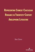 Representing Chinese-Caucasian Romance in Twentieth-Century Anglophone Literature