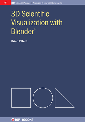 3D Scientific Visualization with Blender®