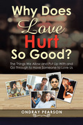 Why Does Love Hurt so Good?