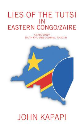 Lies of the Tutsi in Eastern Congo/Zaire