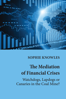 The Mediation of Financial Crises