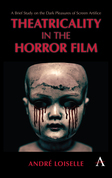 Theatricality in the Horror Film