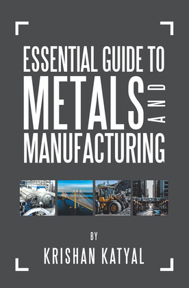 Essential Guide to Metals and Manufacturing