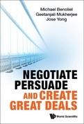 Negotiate, Persuade and Create Great Deals