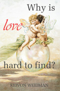 Why Is Love Hard to Find?