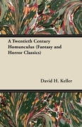 A Twentieth Century Homunculus (Fantasy and Horror Classics)