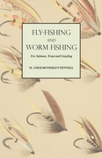 Fly-Fishing and Worm Fishing for Salmon, Trout and Grayling