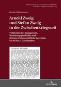 Arnold Zweig und Stefan Zweig in der Zwischenkriegszeit