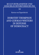Dorothy Thompson and German Writers in Defense of Democracy
