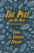 The Poet and His Book - The Collected Poems of Edna St. Vincent Millay