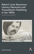 Robert Louis Stevenson, Literary Networks and Transatlantic Publishing in the 1890s